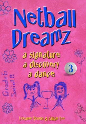 Netball Dreamz 3 – a signature a discovery a dance